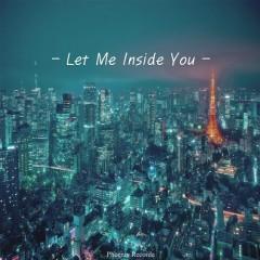 Let Me Inside You (Single)