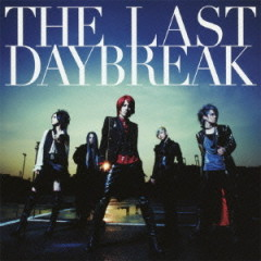 THE LAST DAYBREAK - Exist†Trace