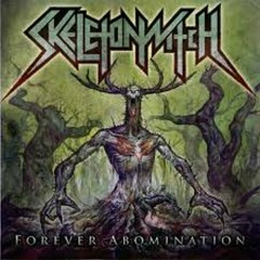 Forever Abomination - Skeletonwitch