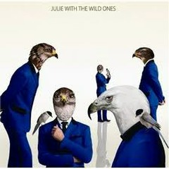 JULIE with THE WILD ONES  - JULIE with THE WILD ONES
