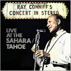 Concert in Stereo - Live At The Sahara _ Tahoe (CD1) - Ray Conniff