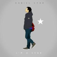 I'm A Star - Daniel Star
