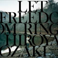 LET FREEDOM RING - Ozaki Hiroya