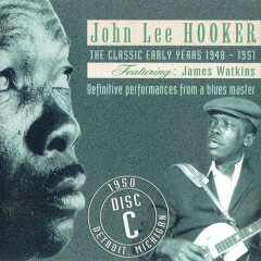 The Classic Early Years 1948-1951 (CD C) (Part 2) - John Lee Hooker