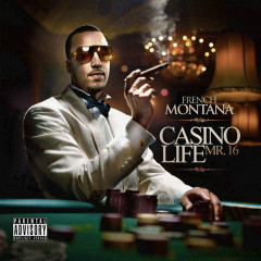 Casino Life – Mr. 16 - French Montana
