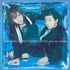 SNOW! SNOW! SNOW! (Single) - Kinki Kids