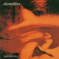 Just For A Day (Deluxe Edition) (CD2) - Slowdive
