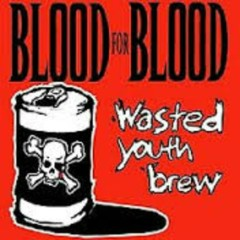 Wasted Youth Brew (CD1) - Blood For Blood