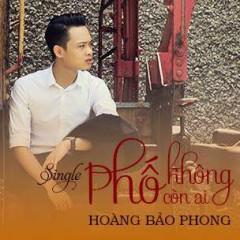 Phố Không Còn Ai - Hoàng Bảo Phong