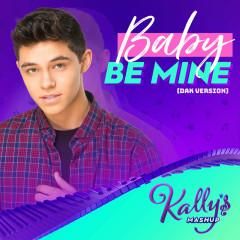 Baby Be Mine (DAK Version) - KALLY'S Mashup Cast