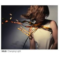Changing Light  - Mirah