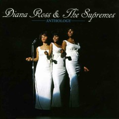 Diana Ross &  The Supremes - Anthology (CD1) - Diana Ross,The Supremes