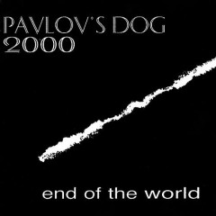 End Of The World (EP) - Pavlov's Dog
