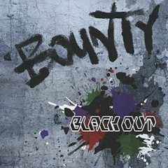 BLACK OUT - Bounty