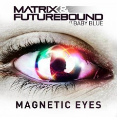 Magnetic Eyes  - EP - Matrix & Futurebound,Baby Blue