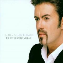 Ladies & Gentlemen: The Best of George Michael (CD1) - George Michael