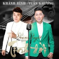 Đoạn Tuyệt - Khánh Bình, Tuấn Khương