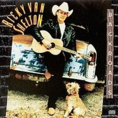 Backroads - Ricky Van Shelton