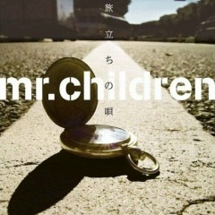 Tabidachi no Uta - Mr.Children