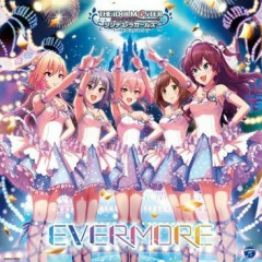 THE IDOLM@ASTER CINDERELLA MASTER EVERMORE