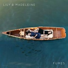 Fumes - Lily & Madeleine