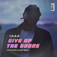 Give Up The Goods (Single)