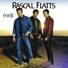 Melt - Rascal Flatts