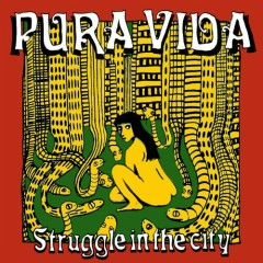 Struggle In The City - Pura Vida