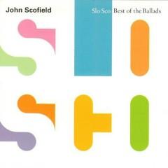 Slo Sco - Best of the Ballads - John Scofield
