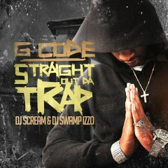 Straight Out Da Trap (CD1) - G Code