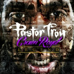 Crown Royal Legend (CD1) - Pastor Troy