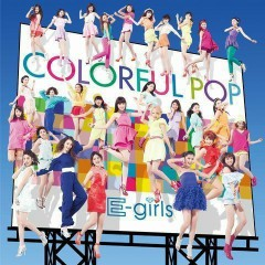 COLORFUL POP - E-Girls