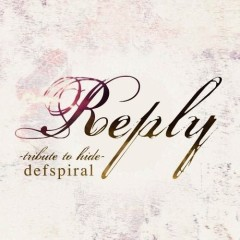 Reply (Tribute To hide) - Defspiral