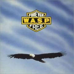 Forever Free - W.A.S.P.
