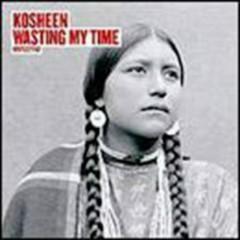 Wasting My Time (Enhanced) - Kosheen