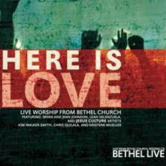 Here Is Love - Jesus Culture
