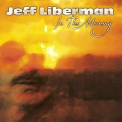In the Morning - Jeff Liberman