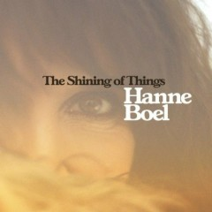 The Shining of Things - Hanne Boel