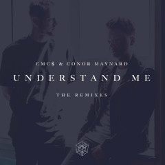 Understand Me (The Remixes) - CMC$, Conor Maynard