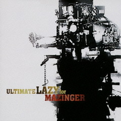 感じてKnight (Kanjite Knight) - ULTIMATE LAZY for MAZINGER