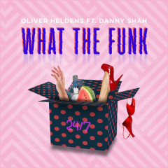 What The Funk (Single) - Oliver Heldens