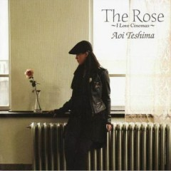 The Rose ~ I love cinemas~ - Teshima Aoi