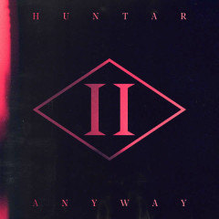 Anyway (Single) - Huntar