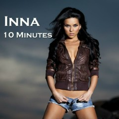 10 Minutes (Remixes) - Inna