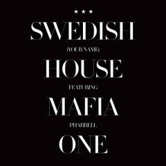 One (Your Name) - Swedish House Mafia