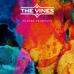 Future Primitive - The Vines
