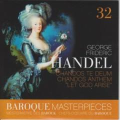 Baroque Masterpieces CD 32 - Handel Te Deum; Chandos Anthem Let God Arise (No. 2)