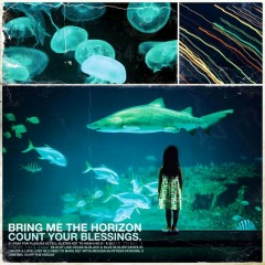 Count Your Blessings - Bring Me The Horizon