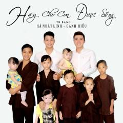 Hãy Cho Con Được Sống - Danh Hiếu, Hà Nhật Linh