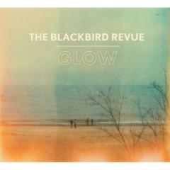 Glow - EP - The Blackbird Revue